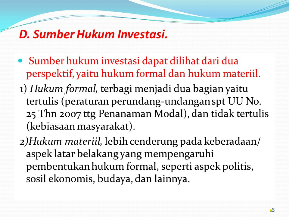 D. Sumber Hukum Investasi.