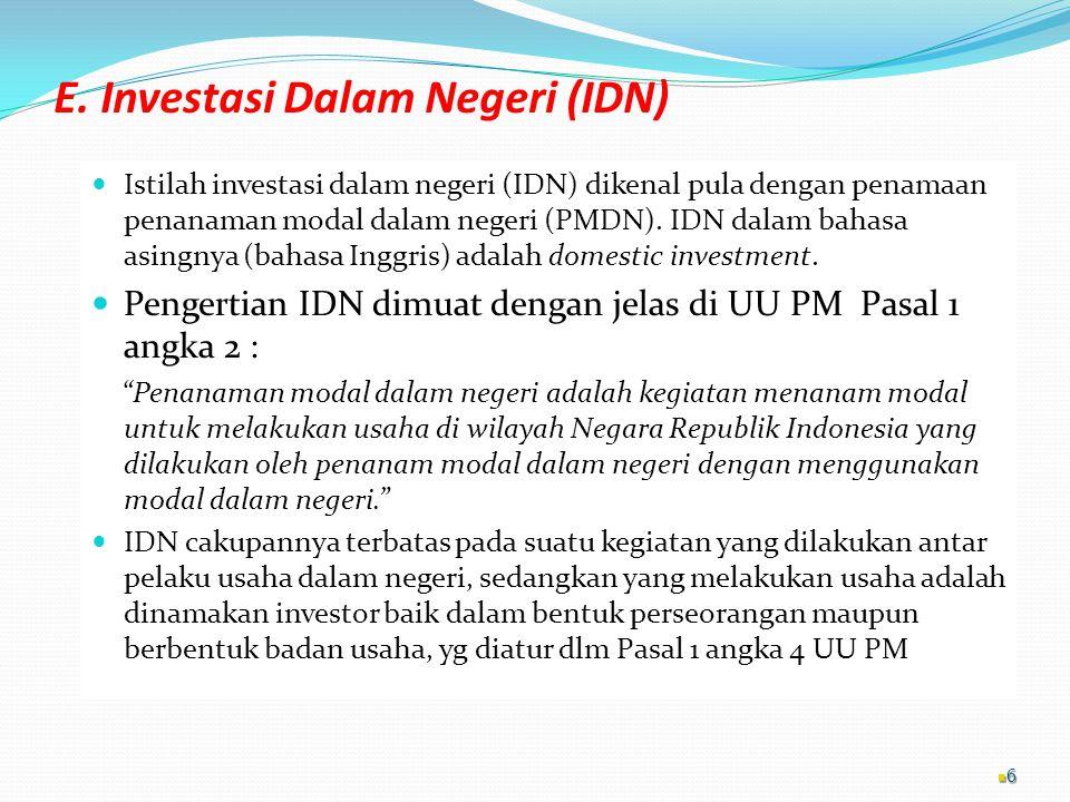 E. Investasi Dalam Negeri (IDN)