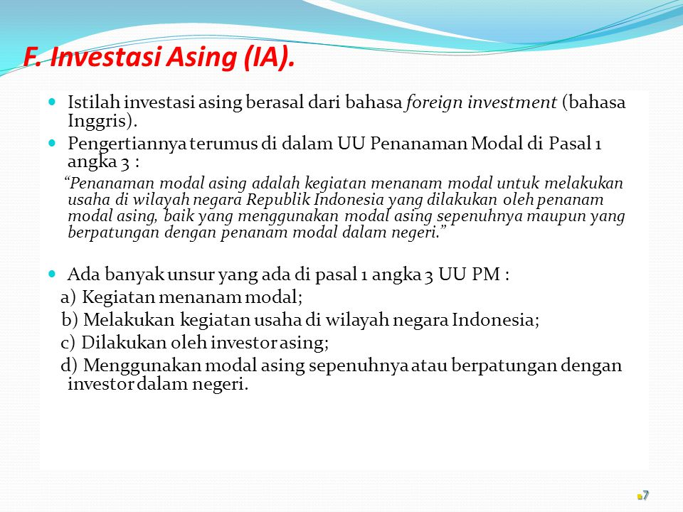 F. Investasi Asing (IA). Istilah investasi asing berasal dari bahasa foreign investment (bahasa Inggris).