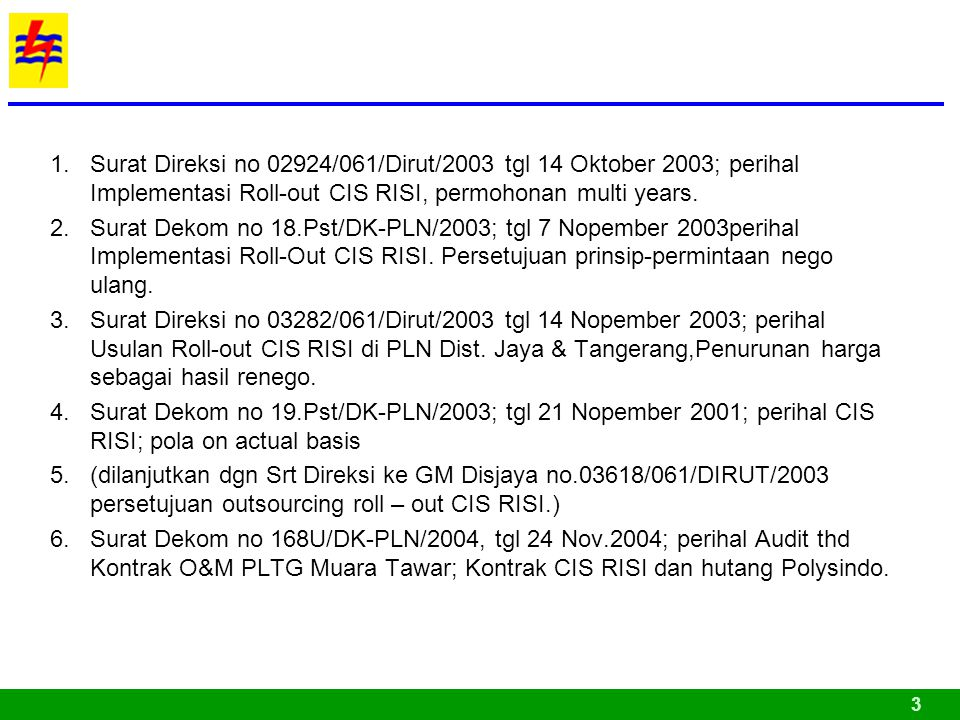 Surat Direksi no 02924/061/Dirut/2003 tgl 14 Oktober 2003; perihal Implementasi Roll-out CIS RISI, permohonan multi years.