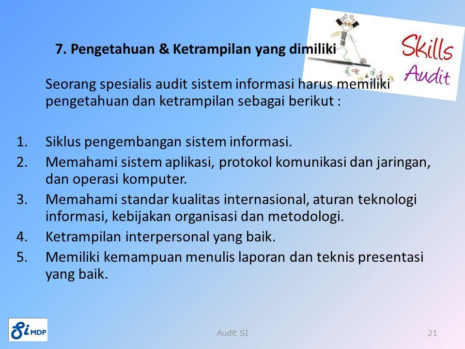 7. Pengetahuan & Ketrampilan yang dimiliki