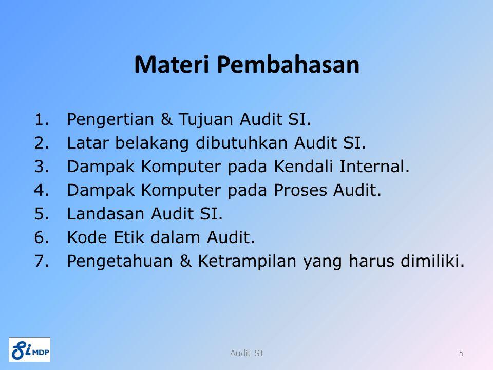 Materi Pembahasan Pengertian & Tujuan Audit SI.
