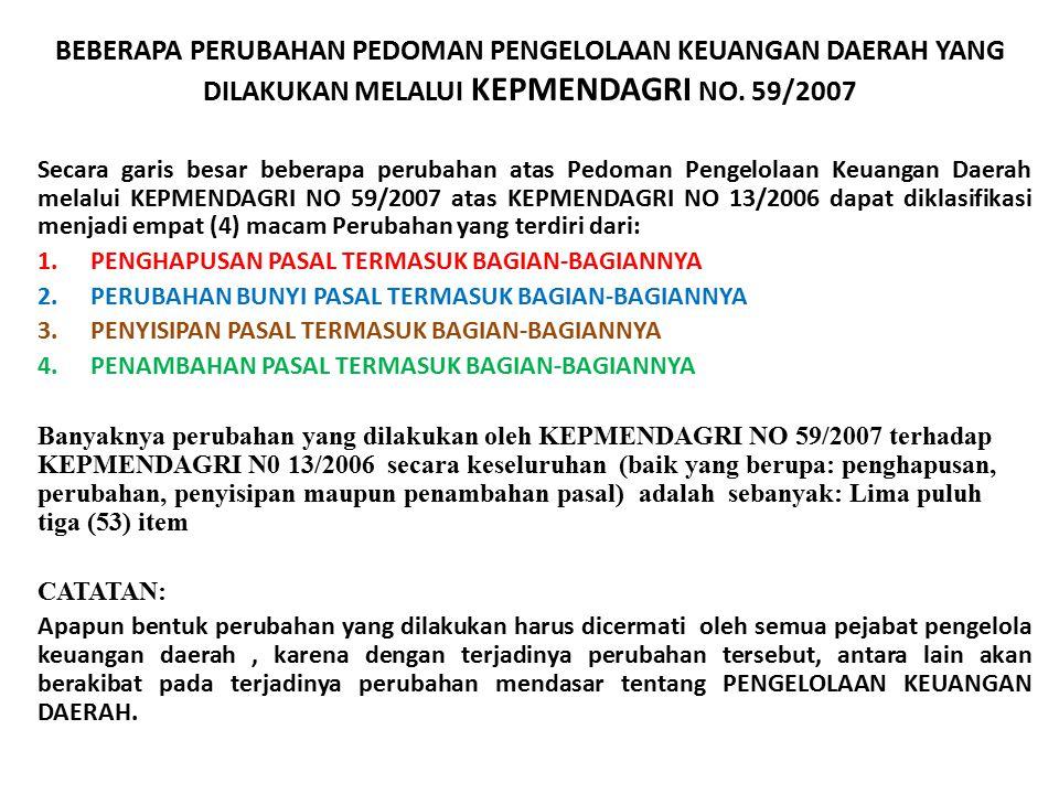 BEBERAPA PERUBAHAN PEDOMAN PENGELOLAAN KEUANGAN DAERAH YANG DILAKUKAN MELALUI KEPMENDAGRI NO. 59/2007