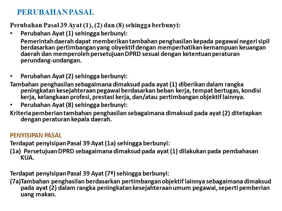 PERUBAHAN PASAL Perubahan Pasal 39 Ayat (1), (2) dan (8) sehingga berbunyi: Perubahan Ayat (1) sehingga berbunyi: