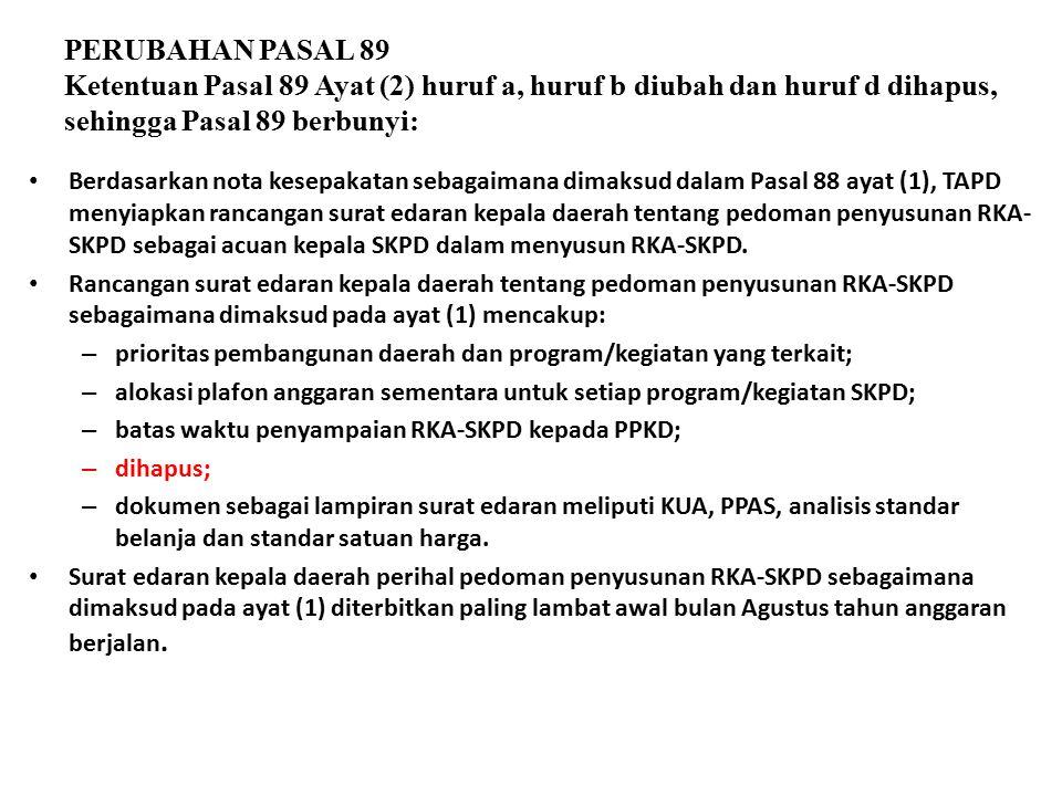 PERUBAHAN PASAL 89 Ketentuan Pasal 89 Ayat (2) huruf a, huruf b diubah dan huruf d dihapus, sehingga Pasal 89 berbunyi: