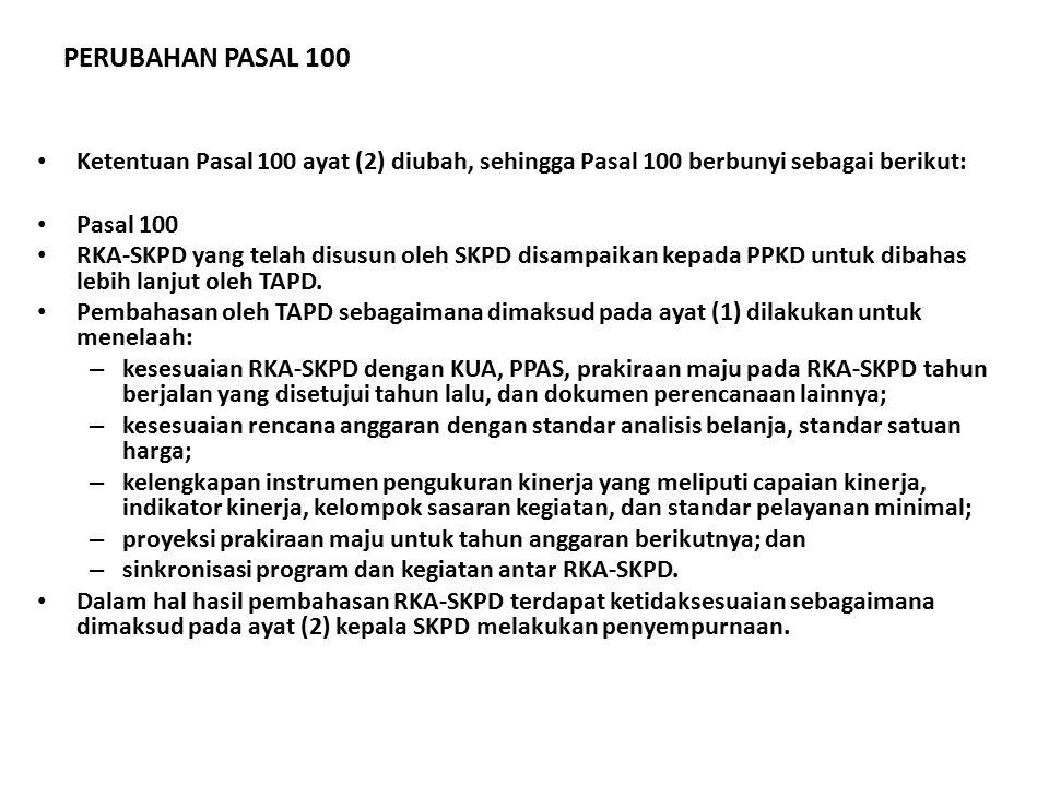 PERUBAHAN PASAL 100 Ketentuan Pasal 100 ayat (2) diubah, sehingga Pasal 100 berbunyi sebagai berikut: