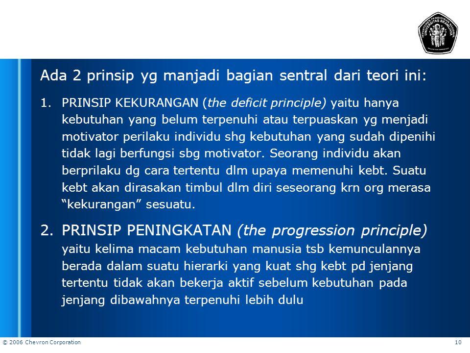 Ada 2 prinsip yg manjadi bagian sentral dari teori ini: