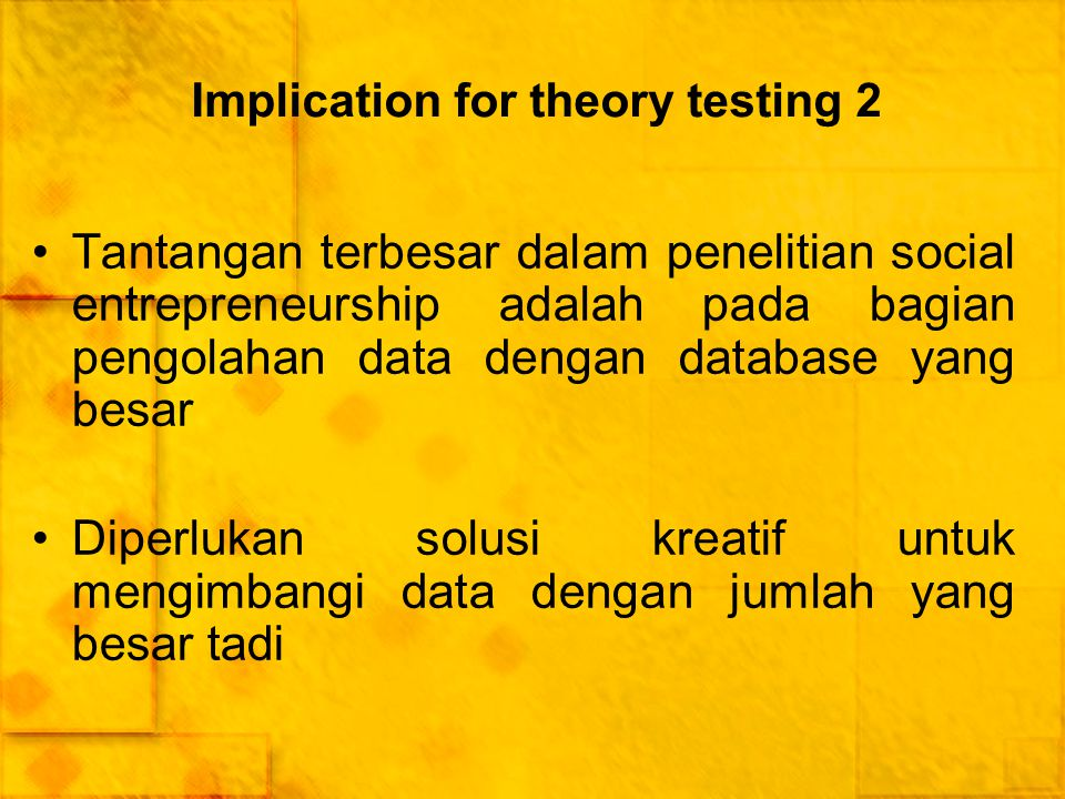 Implication for theory testing 2