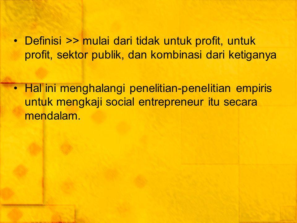 Definisi >> mulai dari tidak untuk profit, untuk profit, sektor publik, dan kombinasi dari ketiganya
