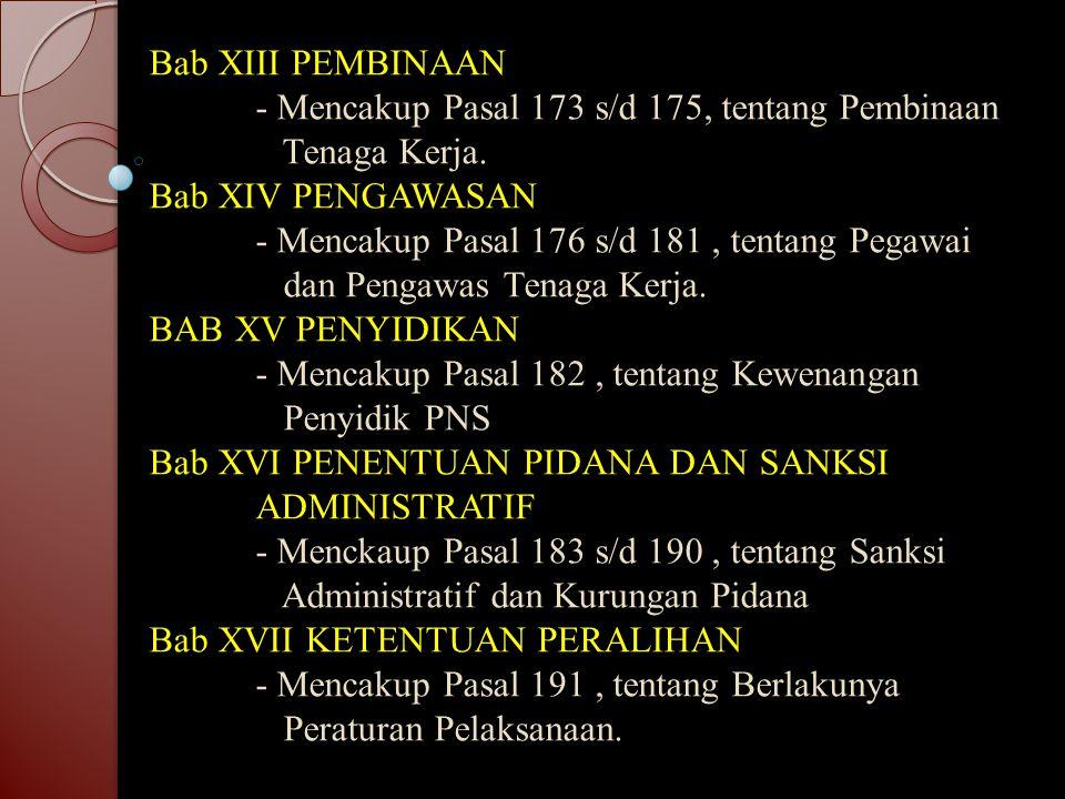 Bab XIII PEMBINAAN. - Mencakup Pasal 173 s/d 175, tentang Pembinaan