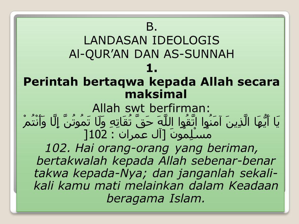 B. LANDASAN IDEOLOGIS Al-QUR'AN DAN AS-SUNNAH 1