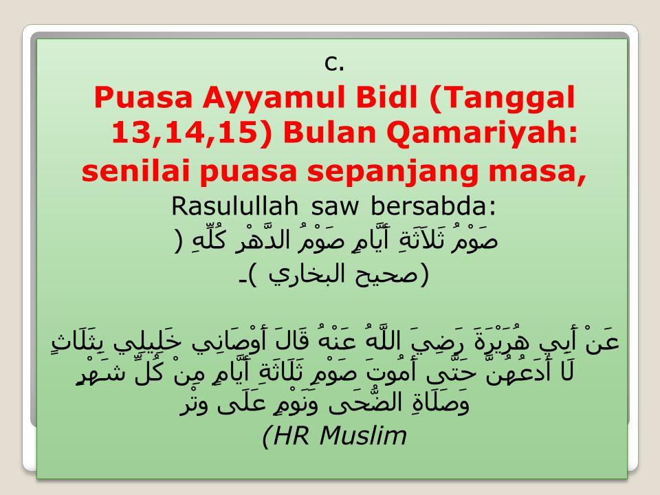 Puasa Ayyamul Bidl (Tanggal 13,14,15) Bulan Qamariyah: