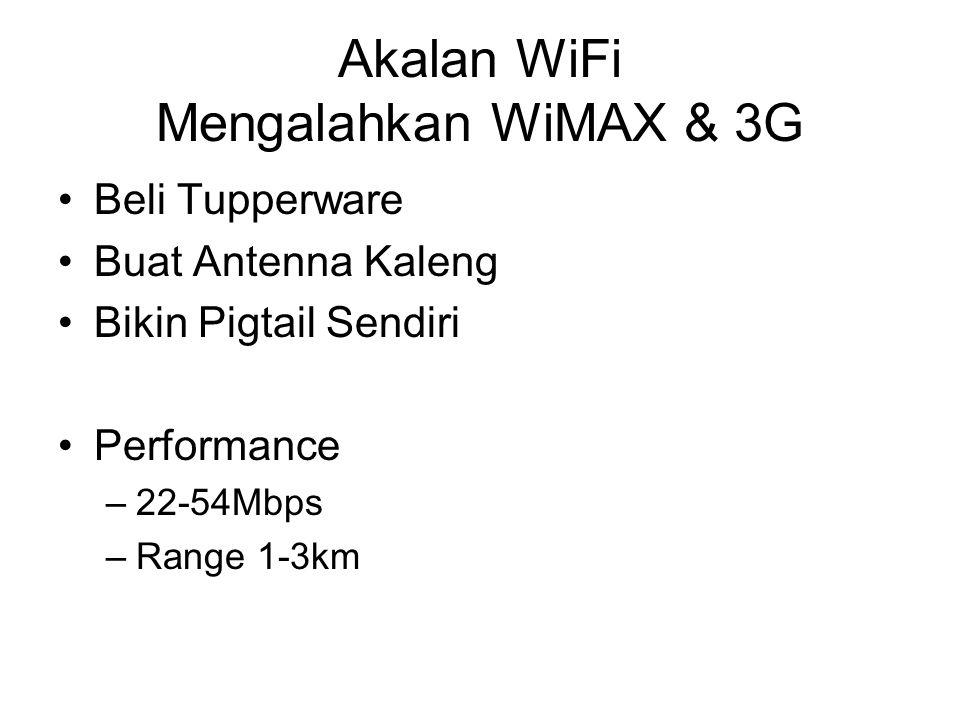 Akalan WiFi Mengalahkan WiMAX & 3G