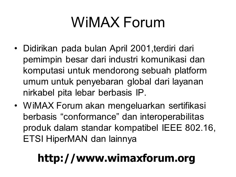 WiMAX Forum http://www.wimaxforum.org