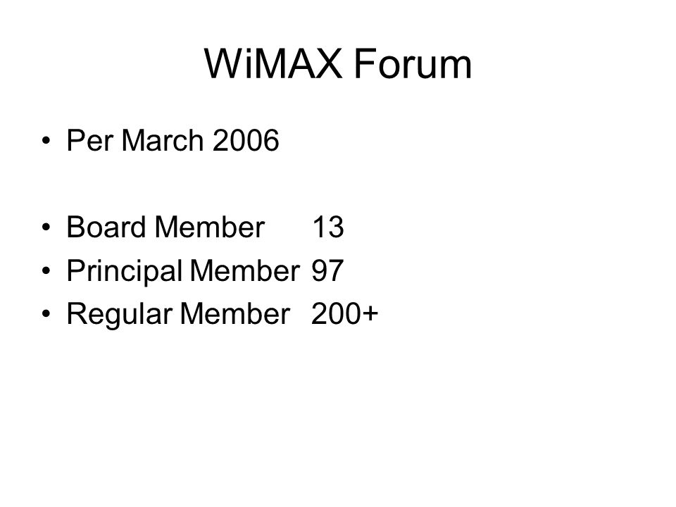 WiMAX Forum Per March 2006 Board Member 13 Principal Member 97