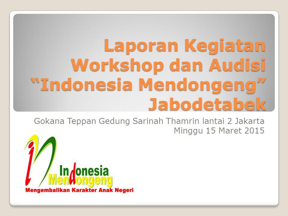 Laporan Kegiatan Workshop dan Audisi Indonesia Mendongeng Jabodetabek