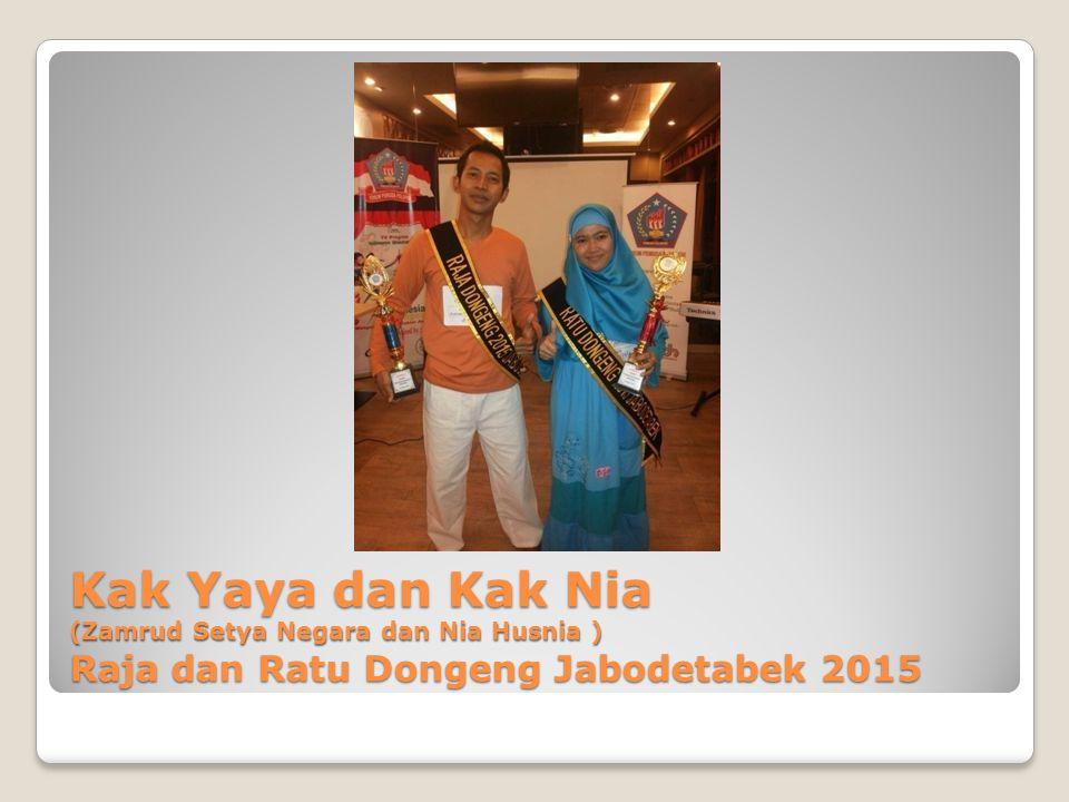 Kak Yaya dan Kak Nia (Zamrud Setya Negara dan Nia Husnia ) Raja dan Ratu Dongeng Jabodetabek 2015
