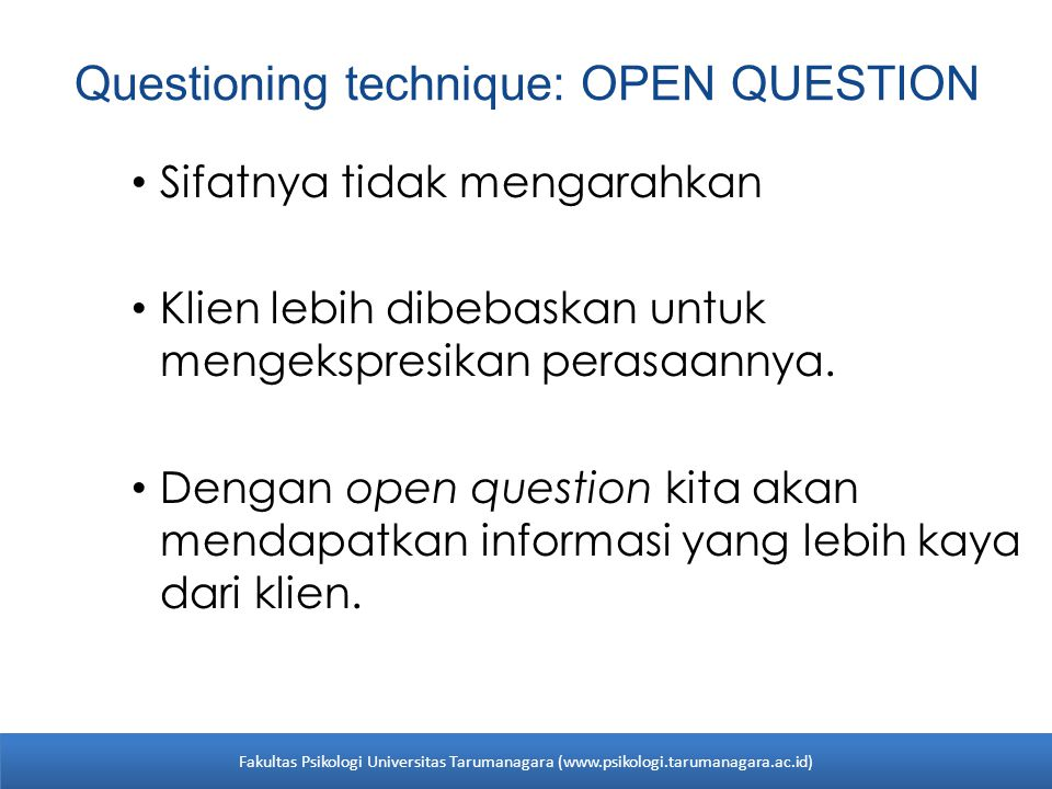 Questioning technique: OPEN QUESTION