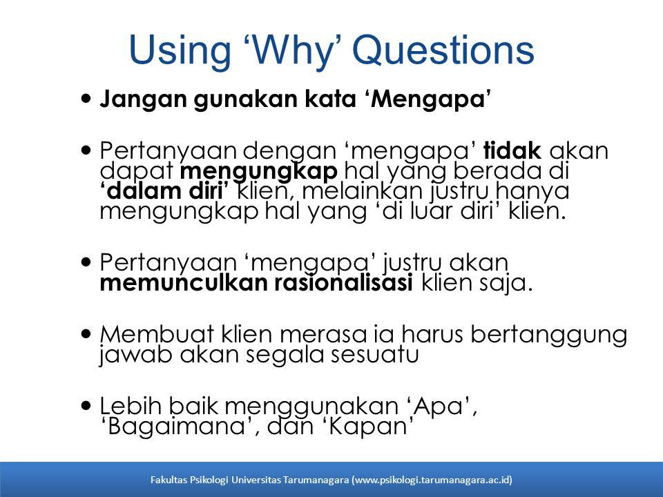 Using 'Why' Questions Jangan gunakan kata 'Mengapa'