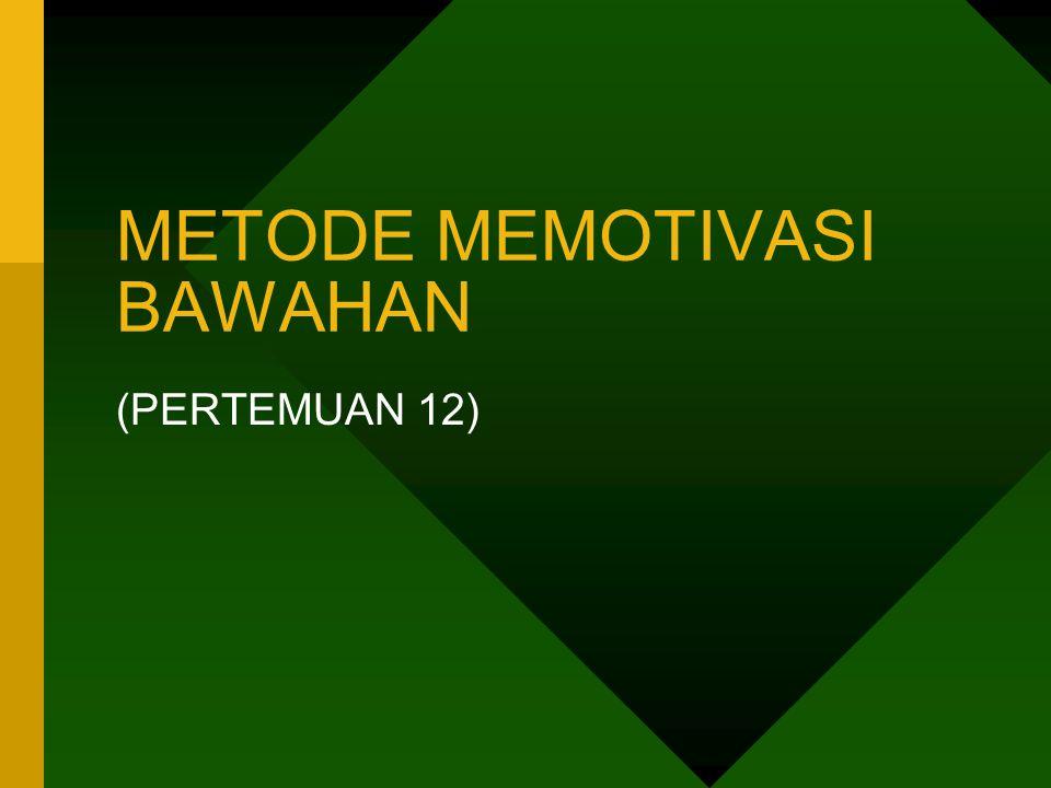 METODE MEMOTIVASI BAWAHAN