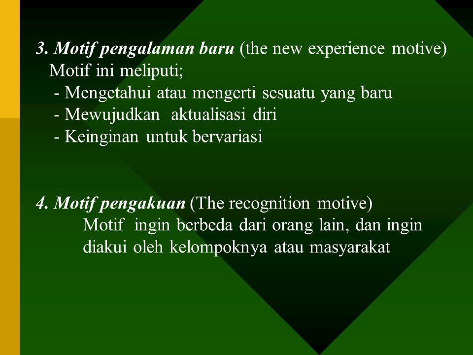 3. Motif pengalaman baru (the new experience motive)