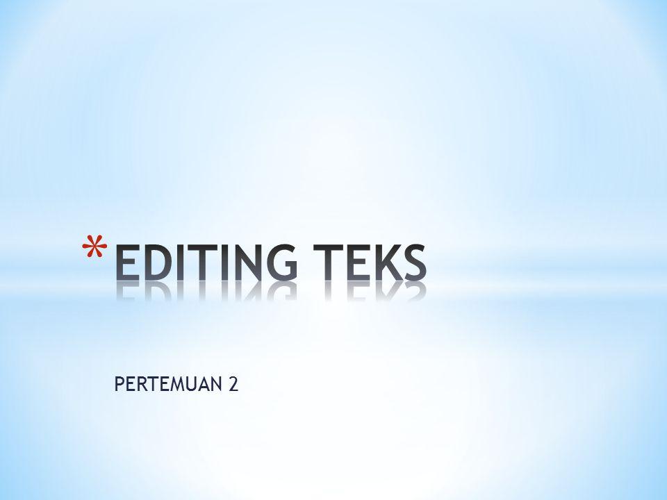 EDITING TEKS PERTEMUAN 2
