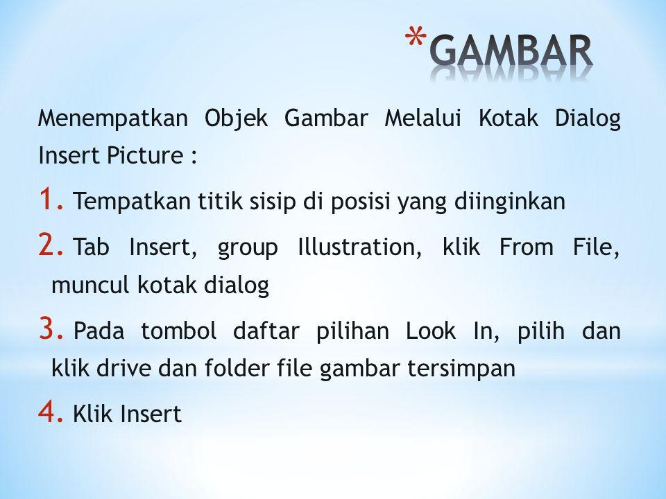 GAMBAR Menempatkan Objek Gambar Melalui Kotak Dialog Insert Picture :