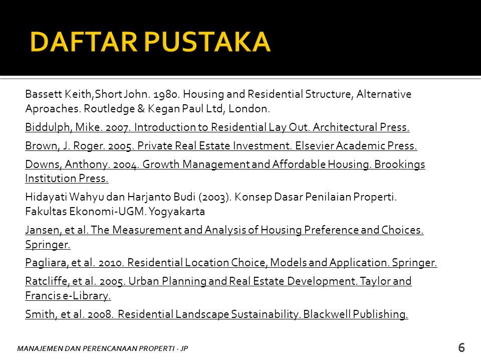 DAFTAR PUSTAKA Bassett Keith,Short John. 1980. Housing and Residential Structure, Alternative Aproaches. Routledge & Kegan Paul Ltd, London.