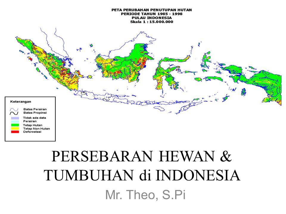 PERSEBARAN HEWAN & TUMBUHAN di INDONESIA