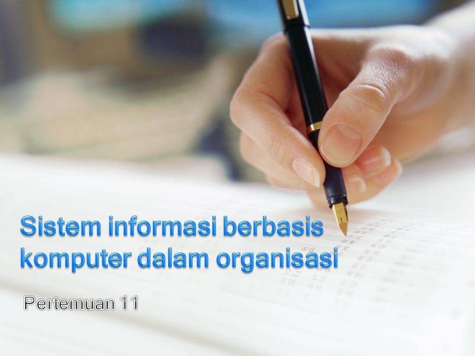Sistem informasi berbasis komputer dalam organisasi