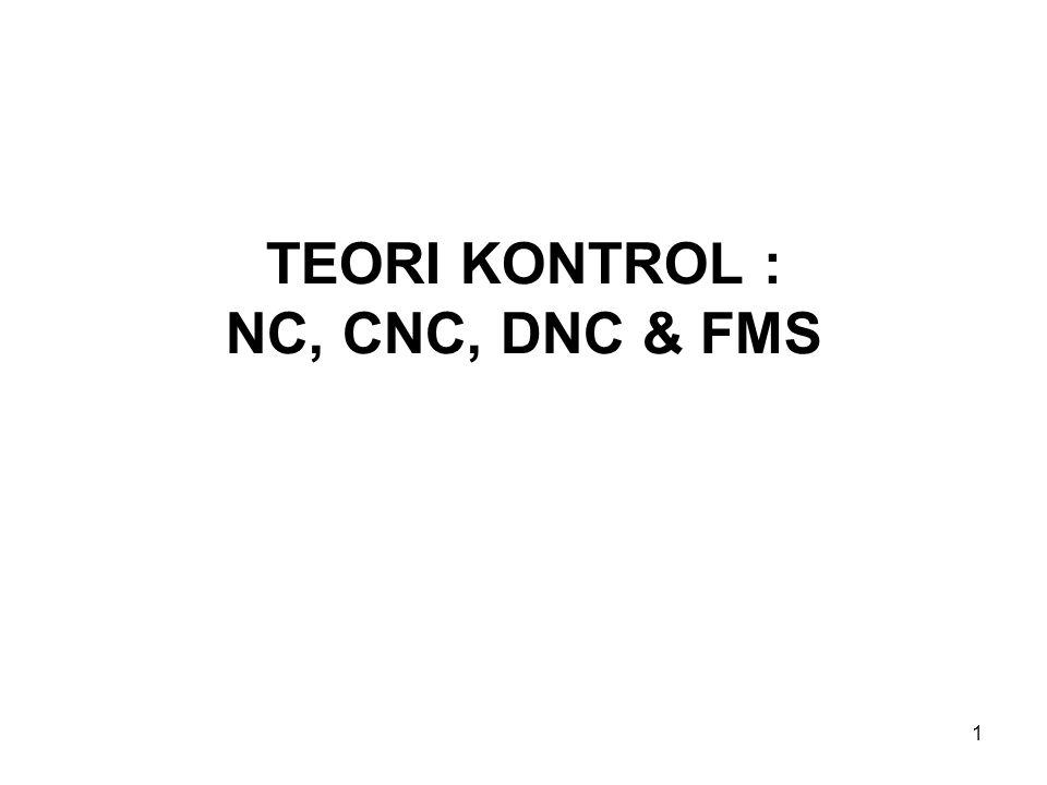TEORI KONTROL : NC, CNC, DNC & FMS
