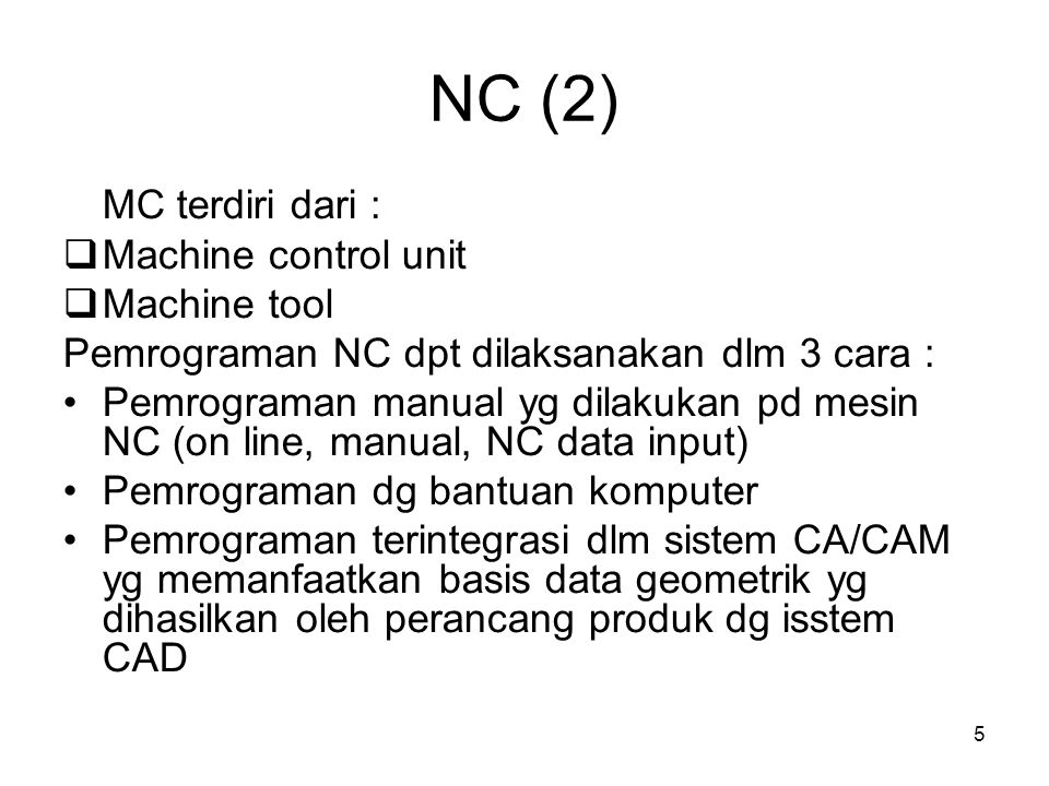 NC (2)‏ MC terdiri dari : Machine control unit Machine tool