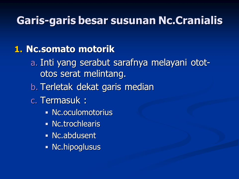Garis-garis besar susunan Nc.Cranialis