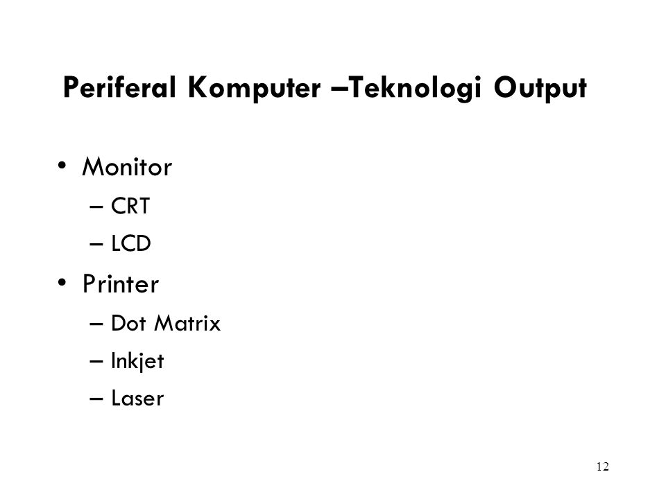 Periferal Komputer –Teknologi Output
