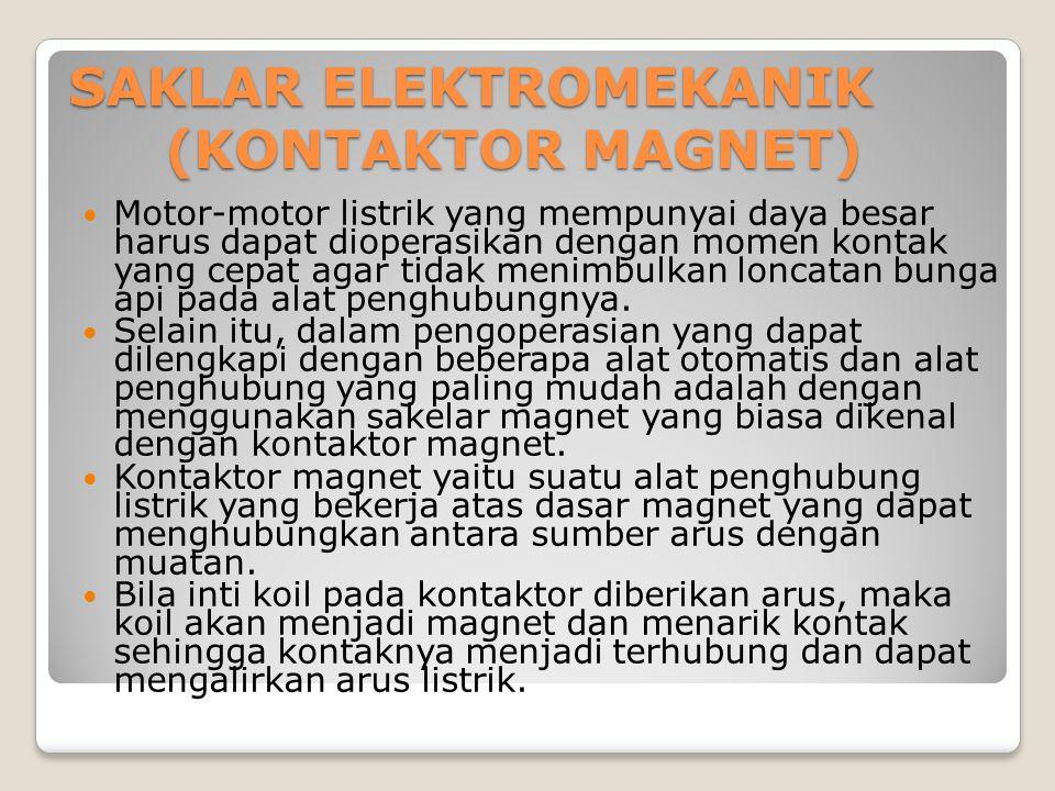 SAKLAR ELEKTROMEKANIK (KONTAKTOR MAGNET)
