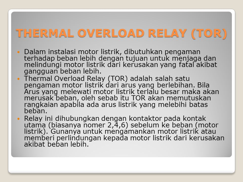 THERMAL OVERLOAD RELAY (TOR)