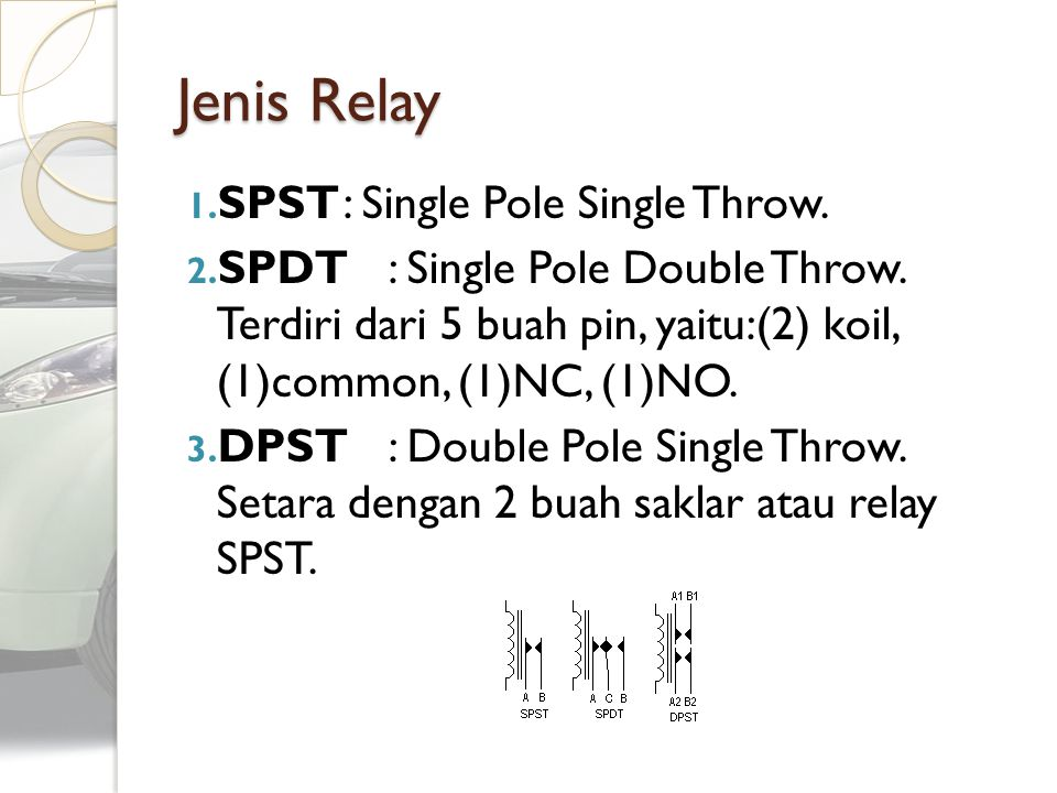 Jenis Relay SPST : Single Pole Single Throw.