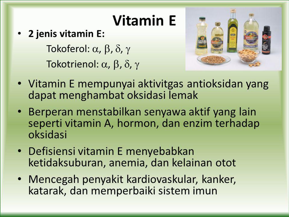 Vitamin E 2 jenis vitamin E: Tokoferol: , , ,  Tokotrienol: , , , 