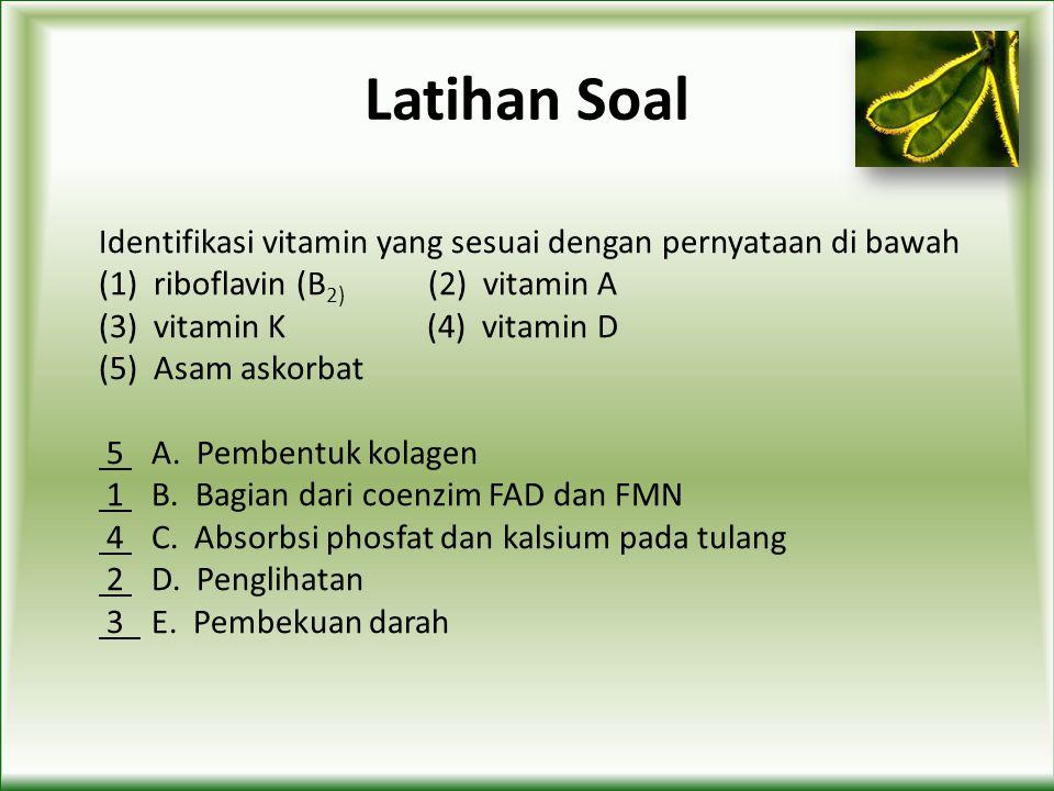 Latihan Soal Identifikasi vitamin yang sesuai dengan pernyataan di bawah. (1) riboflavin (B2) (2) vitamin A.