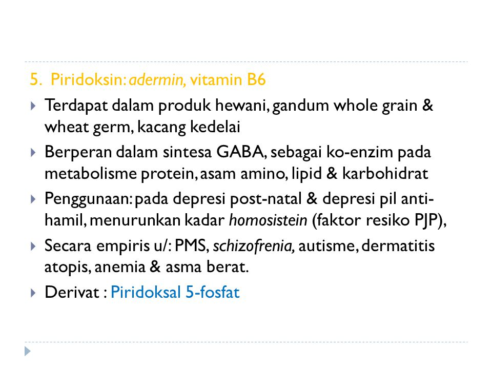 5. Piridoksin: adermin, vitamin B6