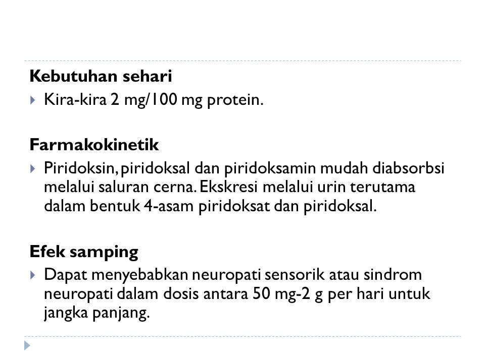 Kebutuhan sehari Kira-kira 2 mg/100 mg protein. Farmakokinetik.