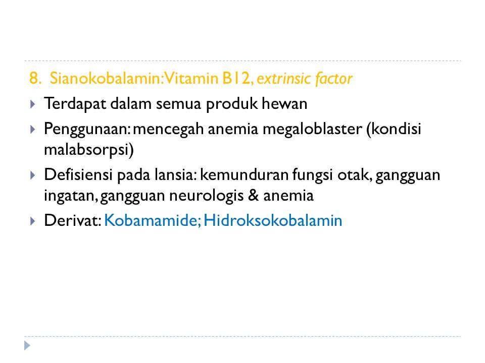 8. Sianokobalamin: Vitamin B12, extrinsic factor