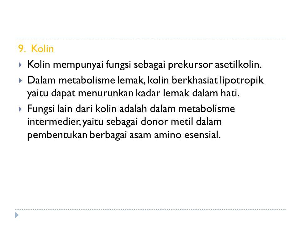 9. Kolin Kolin mempunyai fungsi sebagai prekursor asetilkolin.