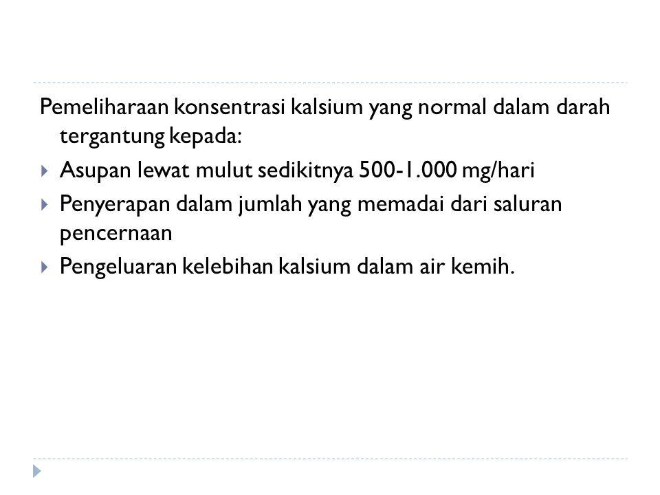 Pemeliharaan konsentrasi kalsium yang normal dalam darah tergantung kepada: