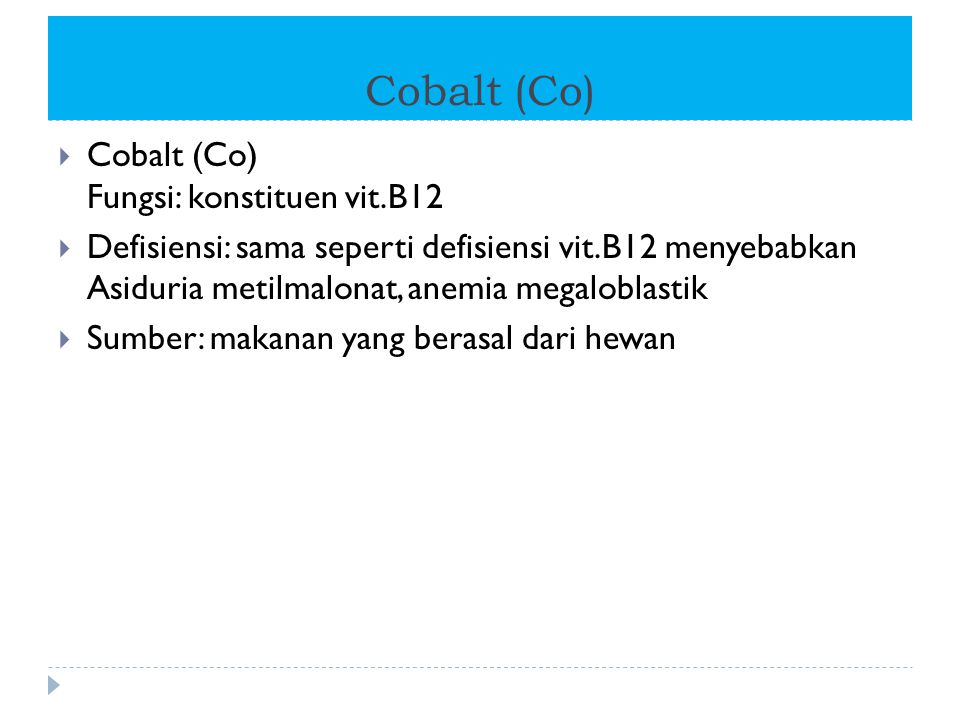 Cobalt (Co) Cobalt (Co) Fungsi: konstituen vit.B12