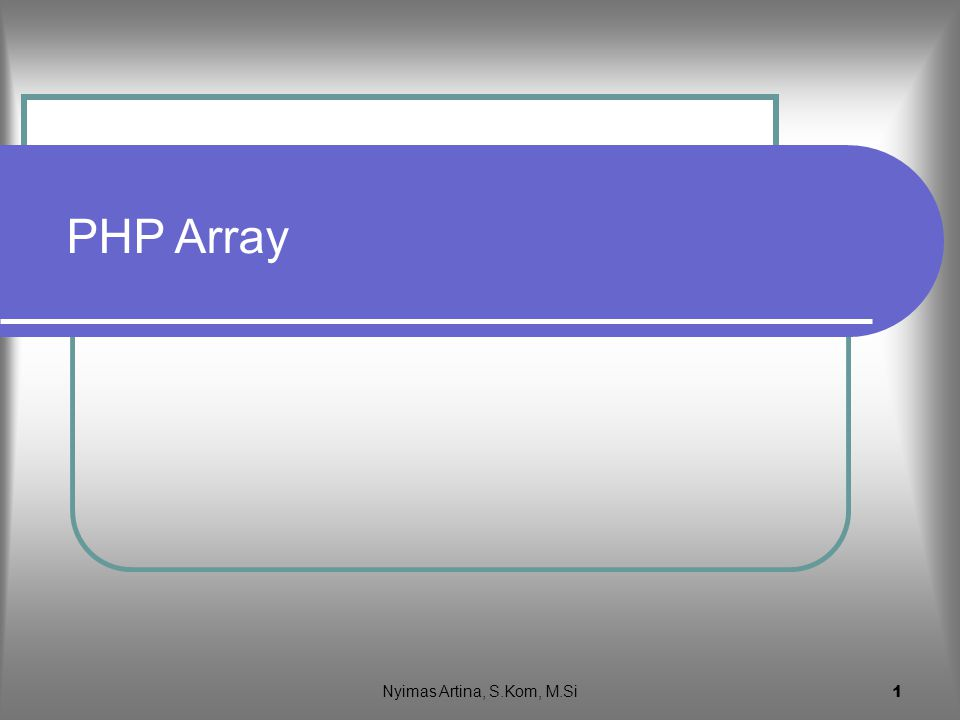 PHP Array Nyimas Artina, S.Kom, M.Si