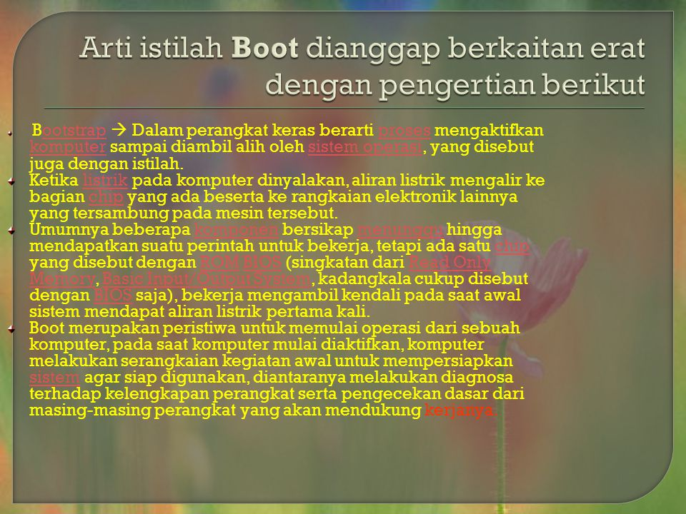 Arti istilah Boot dianggap berkaitan erat dengan pengertian berikut