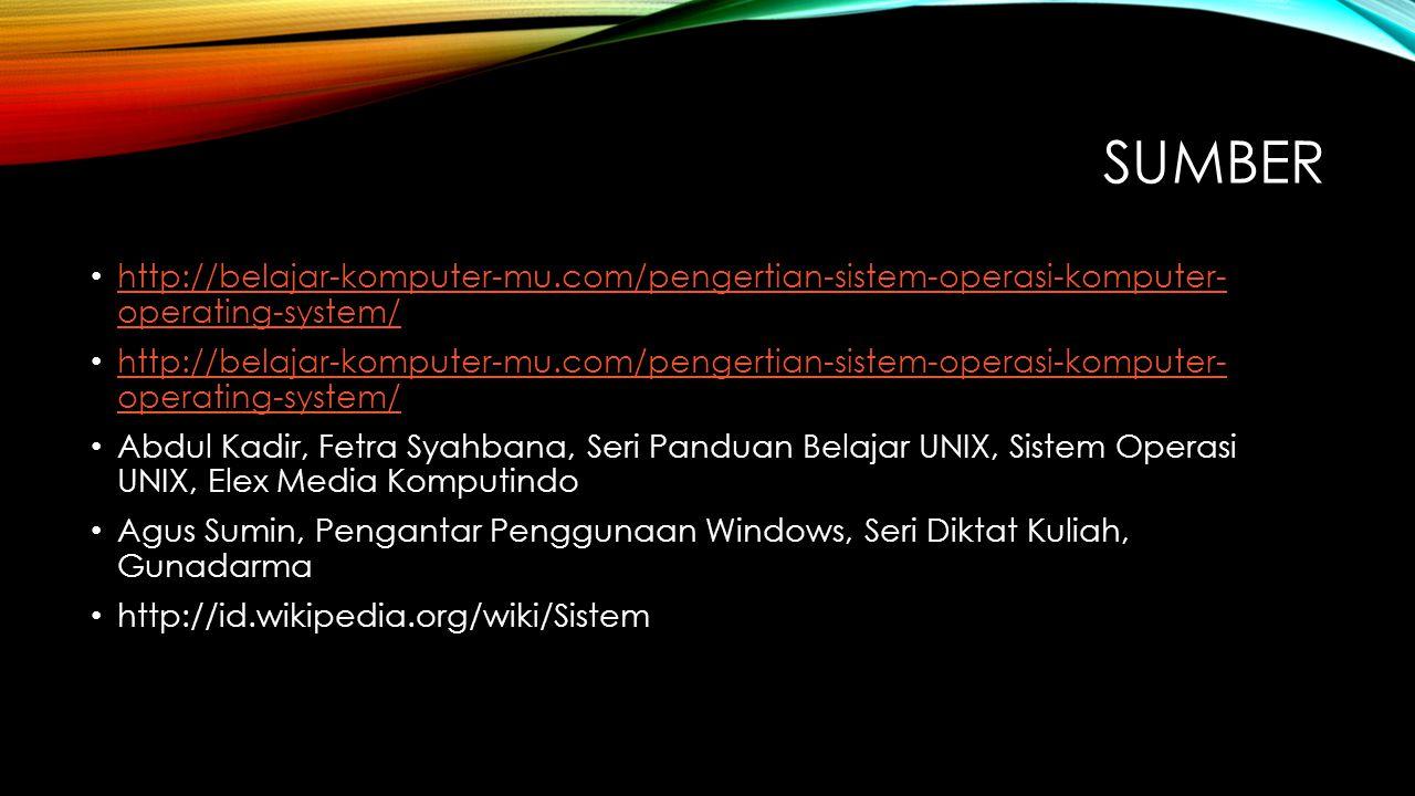 SUmber http://belajar-komputer-mu.com/pengertian-sistem-operasi-komputer- operating-system/