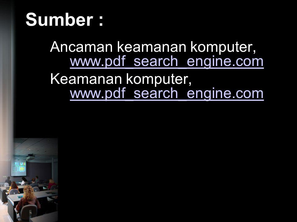 Sumber : Ancaman keamanan komputer, www.pdf_search_engine.com