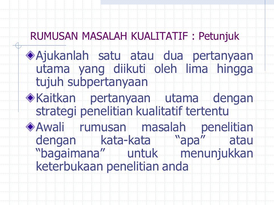 RUMUSAN MASALAH KUALITATIF : Petunjuk